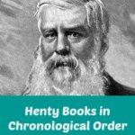 Henty Books in Chronological Order for History Immersion