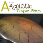 A is an Acoustic Tongue Drum
