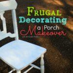 Frugal Decorating – Porch Makeover